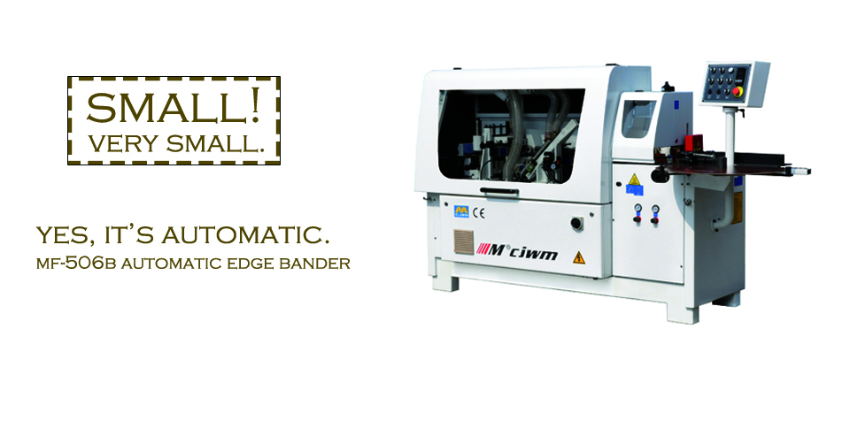 The most compact size industrial automatic edge bander MF-506B is now ready.
